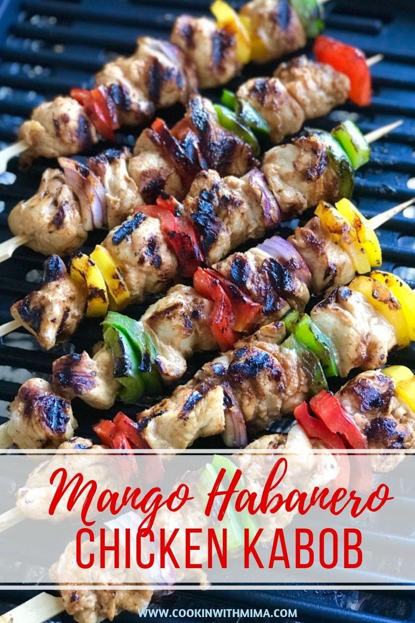 Spicy Mango Habanero Chicken Kabob Recipe Chicken Kabobs Recipes Grilling Recipes