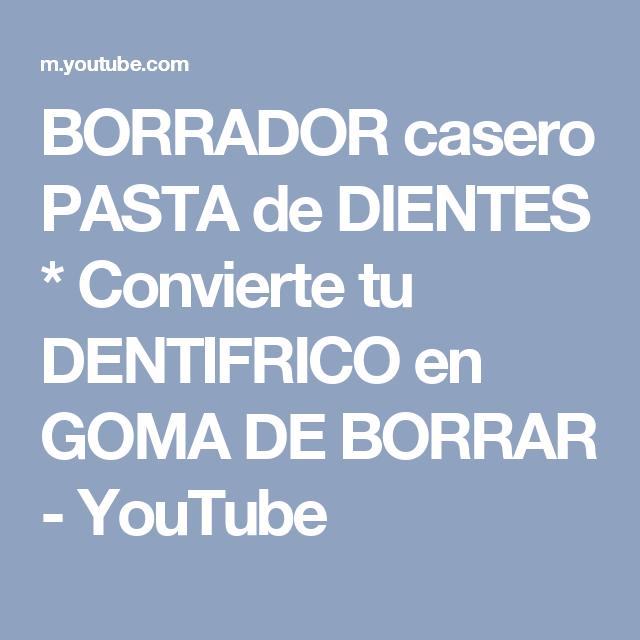 BORRADOR casero PASTA de DIENTES * Convierte tu DENTIFRICO en GOMA DE BORRAR - YouTube