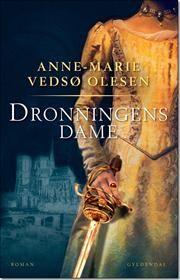 Dronningens Dame Af Anne Marie Vedso Olesen Isbn 9788702149722 14 6 Boger Dansk Dame