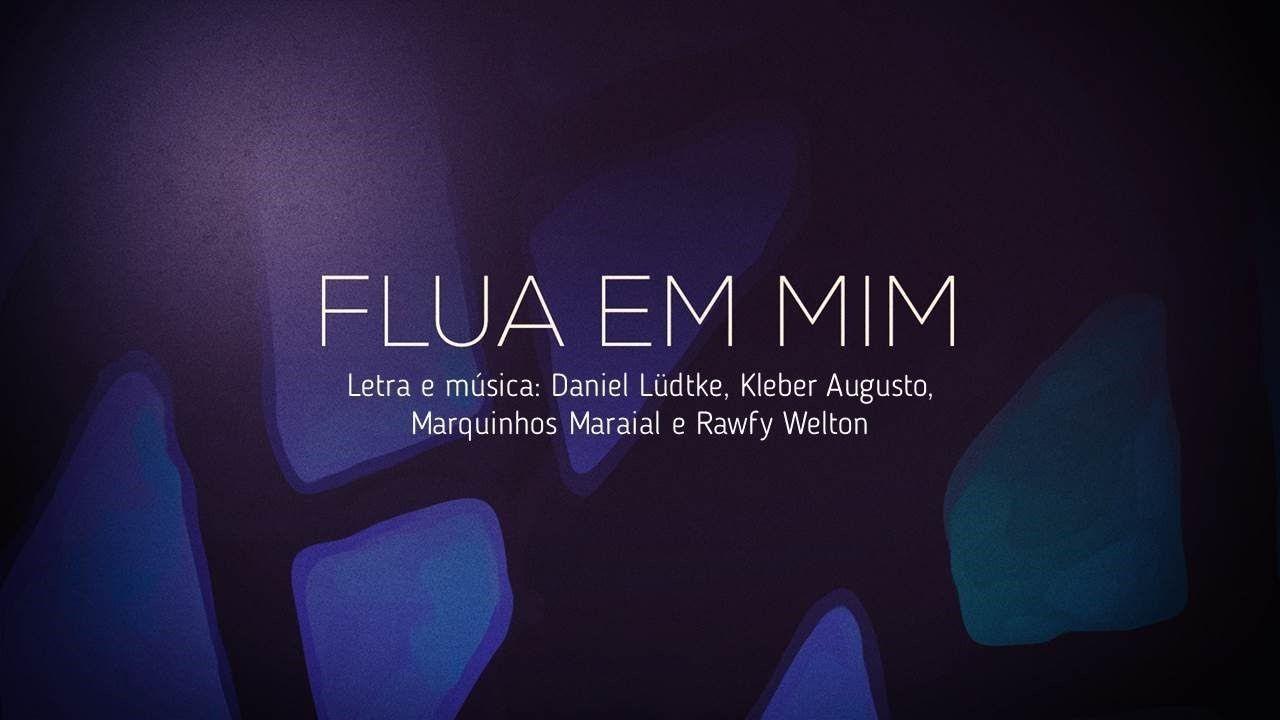 Flua Em Mim Adoradores 3 Letras De Musicas Fluido Musica