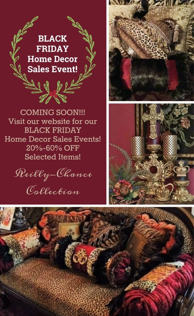 Black Friday S Event At Reilly Chance Collection Coming Soon Visit Our Website For Christmas Home Decor And Sir Oliver