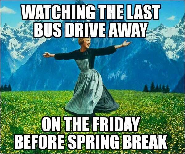 Watching The Last Bus Pull Away On The Friday Before Spring Break Exams Funny Finals Memes Musician Problems
