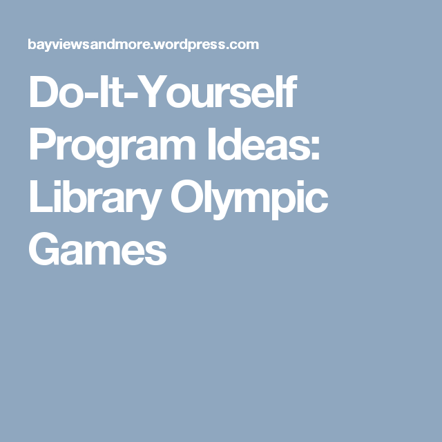 Do it yourself program ideas library olympic games olympics do it yourself program ideas library olympic games solutioingenieria Images