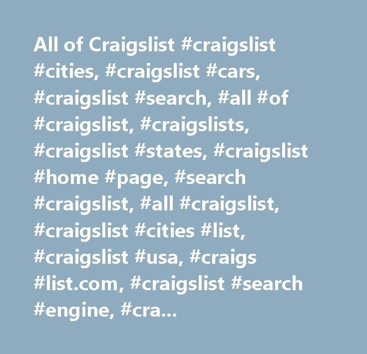 All of Craigslist #craigslist #cities, #craigslist #cars ...