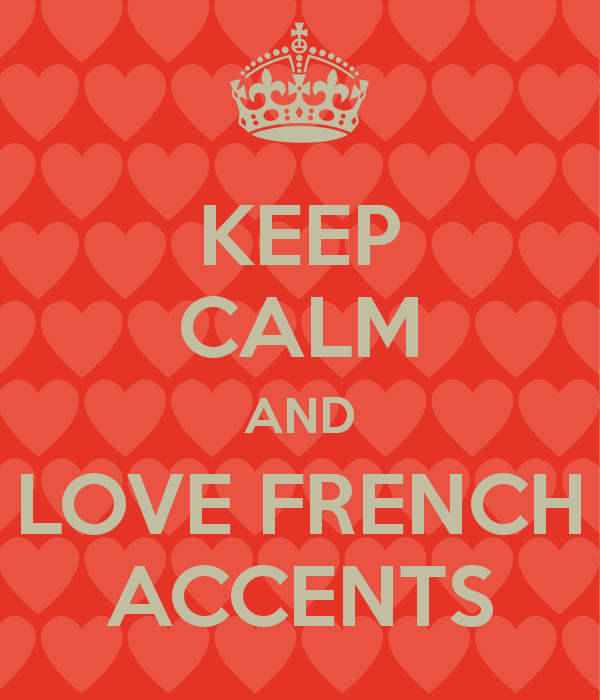 KEEP CALM AND LOVE FRENCH ACCENTS