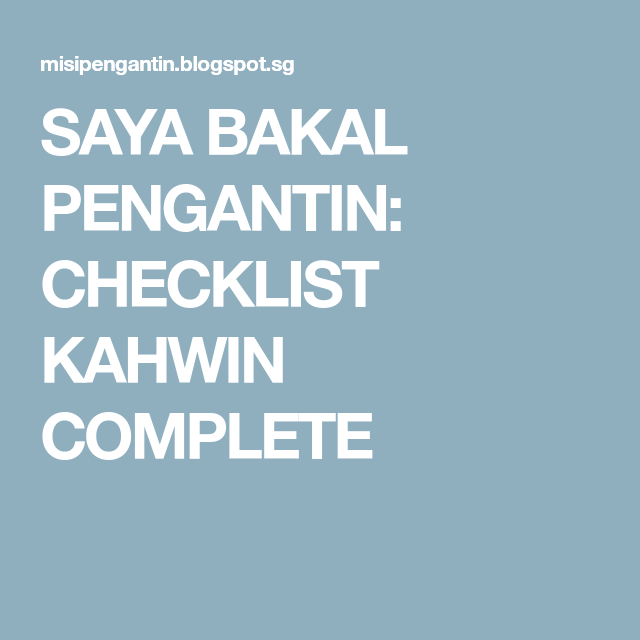 Saya Bakal Pengantin Checklist Kahwin Complete Wedding List Checklist Wedding Planner Checklist Wedding Checklist Timeline