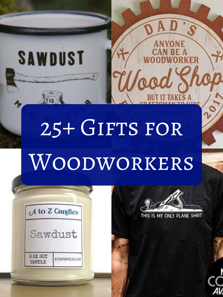 over 25 gift ideas for woodworkers or carpenters! my husband would
