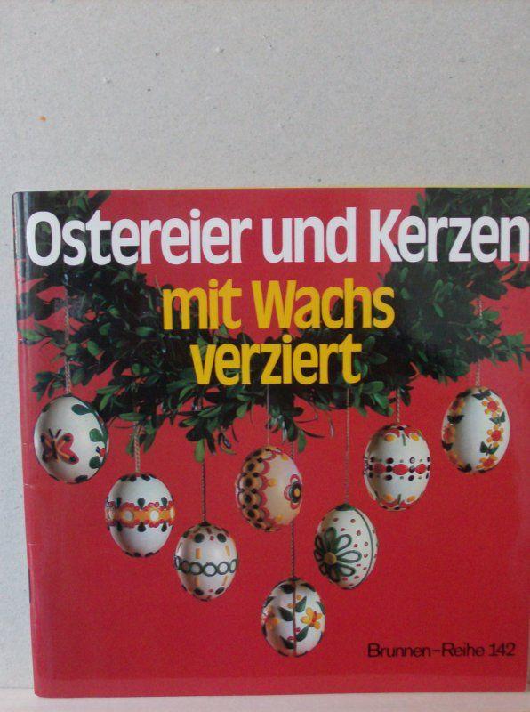 Ostereier und Kerzen mit Wachs verziert. Brunnen-Reihe 142 von Elisabeth Eder tauschen: Tauschbörse und Verschenkbörse - kostenlos und gebührenfrei