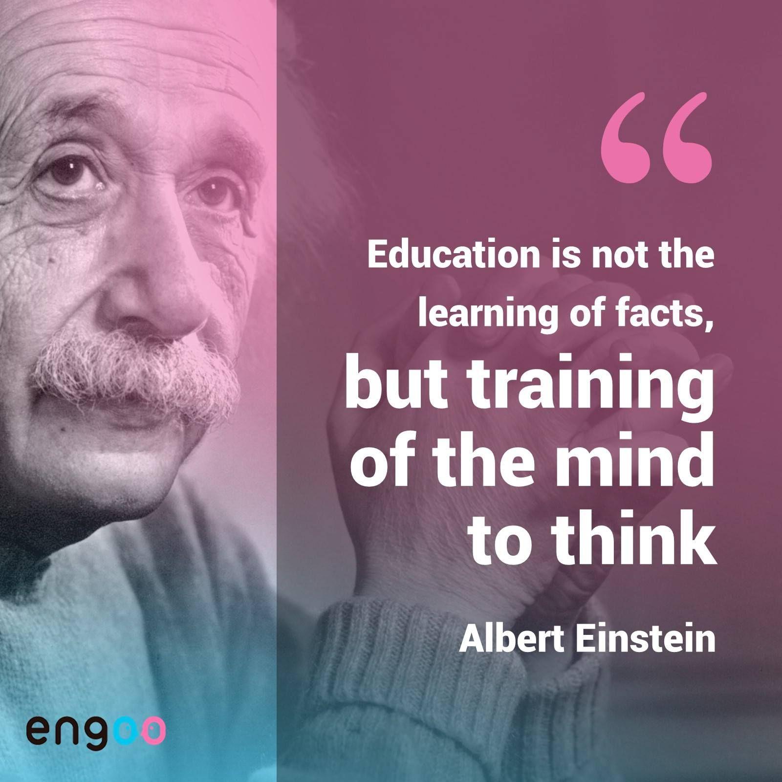 """""""Educação não é o aprendizado de fatos, mas o treinamento"""