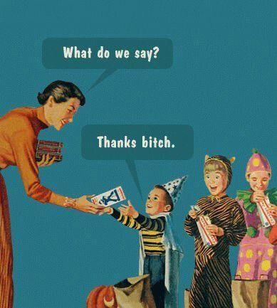 Trick or treat bitch — 12