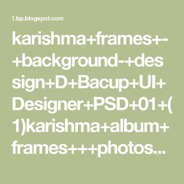 Karishma+frames+ +background +dessign+D+Bacup+UI+