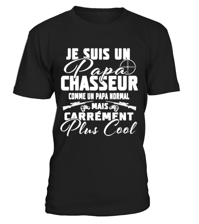 Je suisun Papa chasseur  #gift #idea #shirt #image #funny #fishingshirt #mother #father #lovefishing