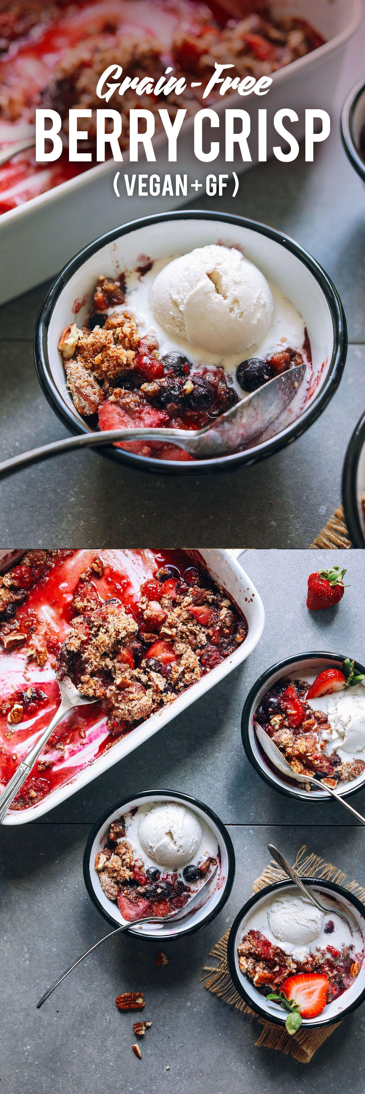 Grain Free Vegan Berry Crisp Minimalist Baker Recipes Recipe Berry Crisp Recipes Food