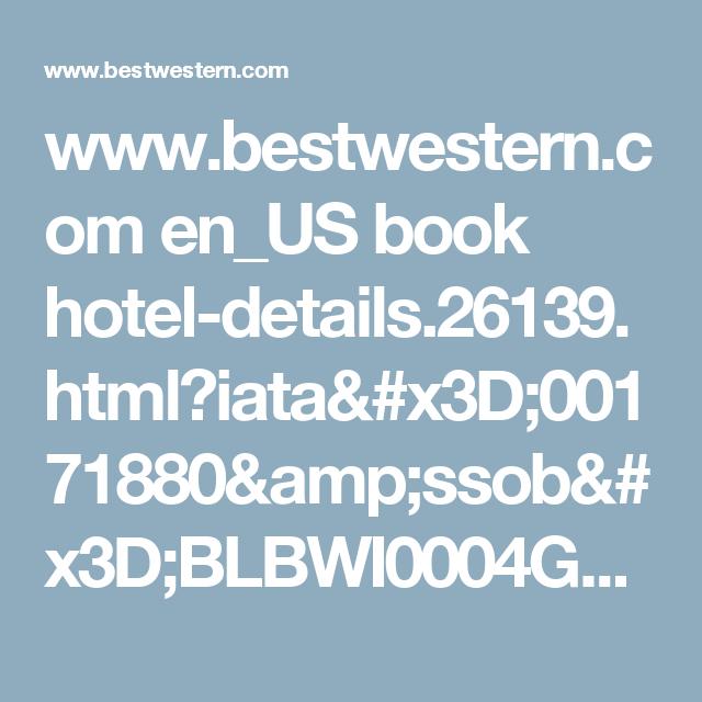 www.bestwestern.com en_US book hotel-details.26139.html?iata=00171880&ssob=BLBWI0004G&cid=BLBWI0004G:google:gmb:26139