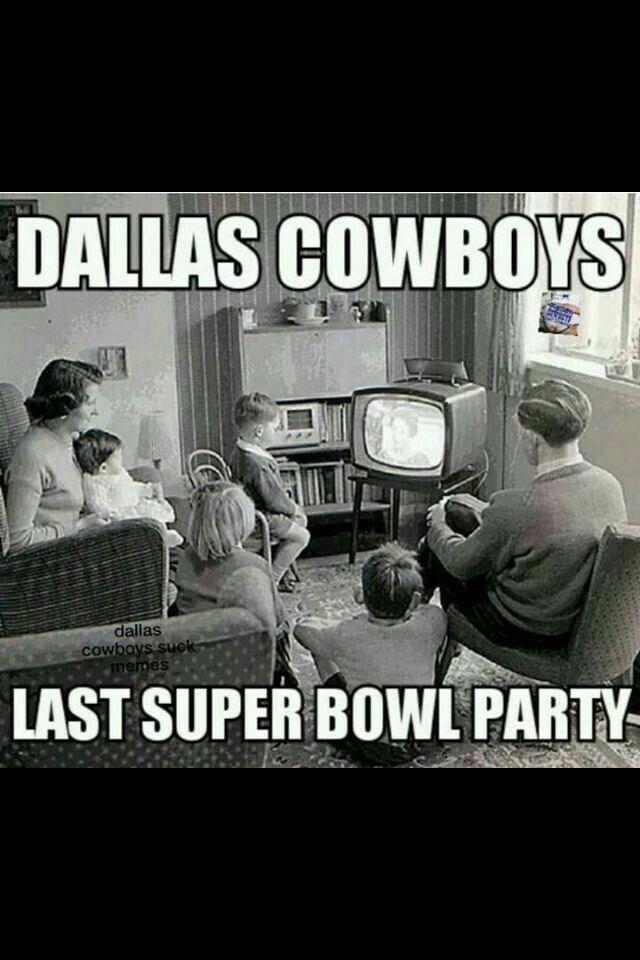 Cowboys Last Super Bowl Party Meme Sportsmemes In 2020 Nfl Memes Funny Funny Football Memes Nfl Jokes