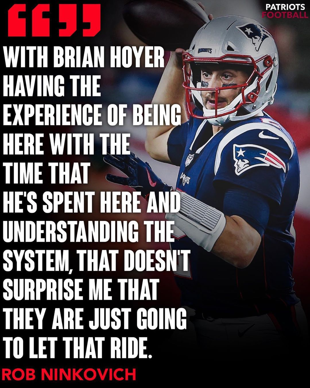 Nink50 Believes Brian Hoyer Has A Fitting Role In New England Do You Agree With Him Let Me Know Your Thoughts In The In 2020 Patriots Football Let It Be Brian Hoyer