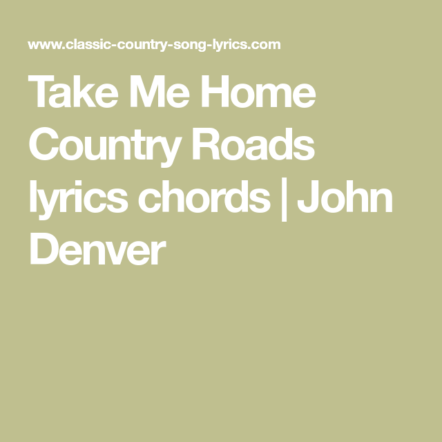 Take Me Home Country Roads Lyrics Chords John Denver Guitar