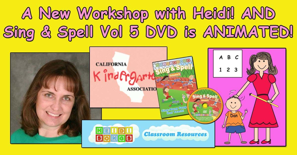 A New Workshop with Heidi! AND Sing & Spell Vol 5 DVD is ANIMATED!