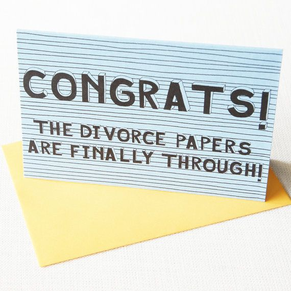 Congrats The Divorce Papers Are Finally Through Card