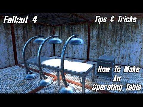 Fallout 4 Tips Tricks How To Make An Operating Table Youtube Trick Operating Table Table