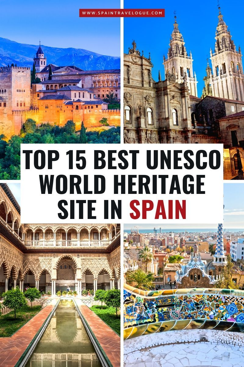 Top 15 Best Unesco World Heritage Site In Spain Unesco World Heritage Site Best Travel Sites Spain Travel
