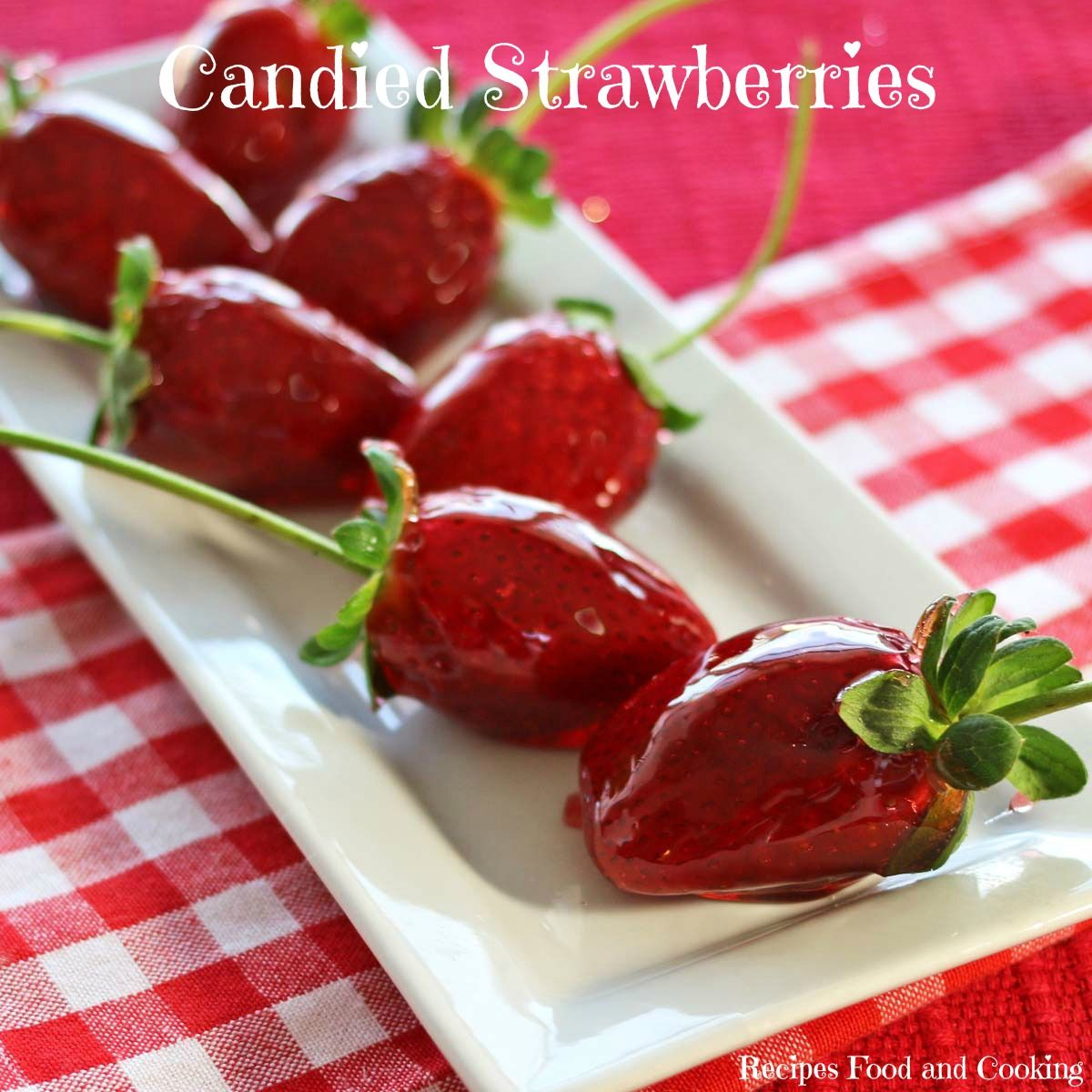 Candied Strawberries Recipe Chocolate strawberries