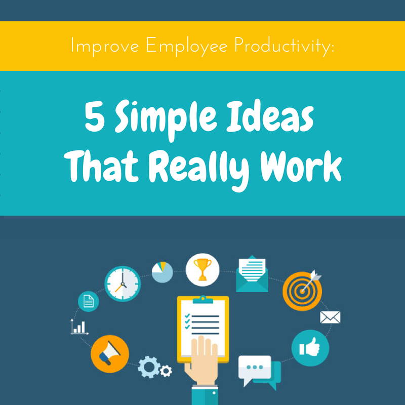 Motivational Quotes About Success: Improve Employee Productivity: 5 Simple Ideas That Really