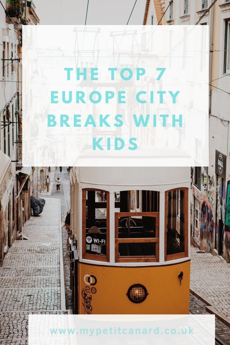 The Best Europe City Breaks With Kids In 2020 With Images City Break Family Travel Destinations Family Travel