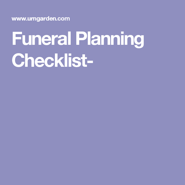 funeral planning checklist life beginning and ending pinterest