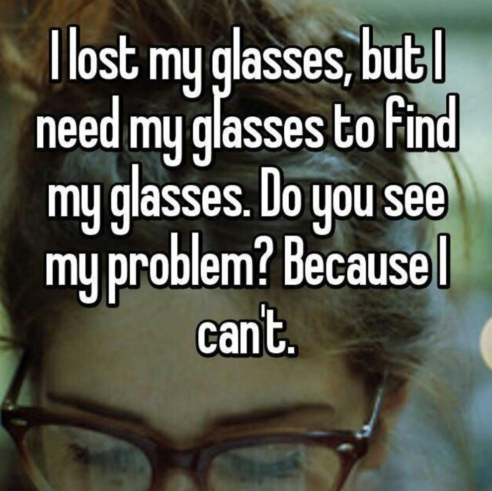 50 Memes About Wearing Glasses That Will Make You Laugh Until Your Eyes Water Smile Quotes Funny Funny Photos Of People Movie Quotes Funny