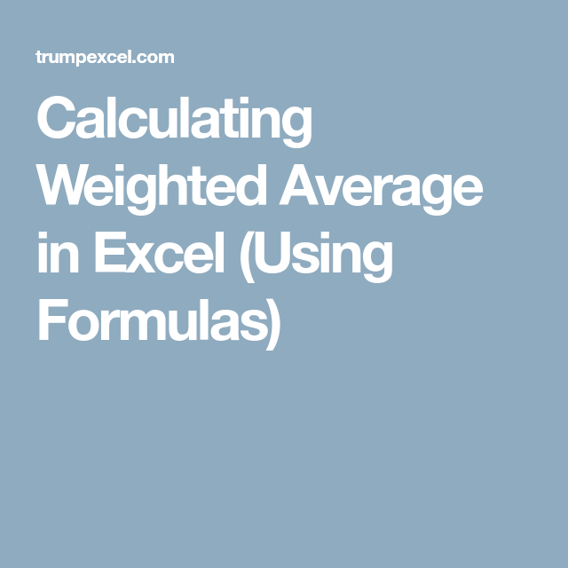 Calculating Weighted Average In Excel Using Formulas Weighted Average Excel Calculator