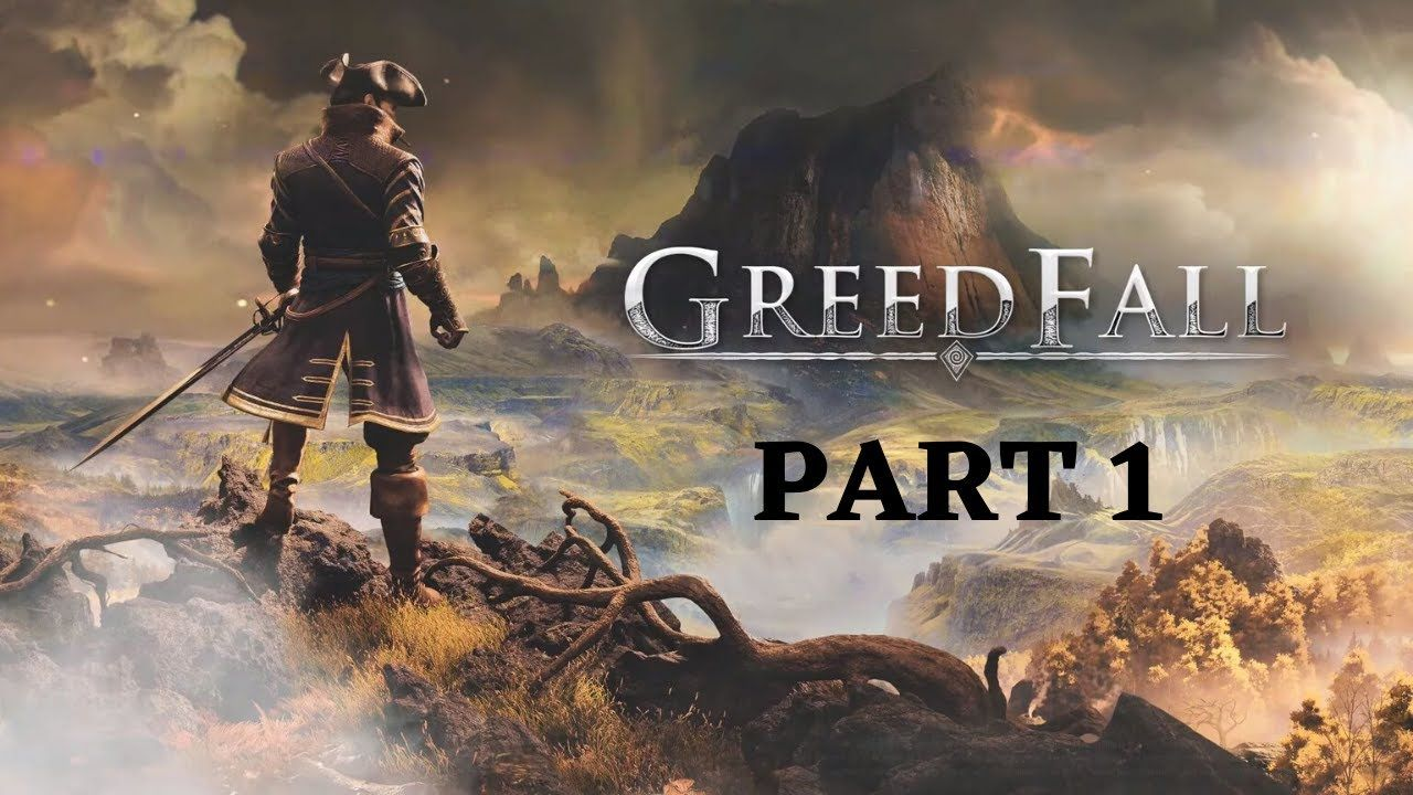 GREEDFALL Gameplay Part 1 in 2020 Roleplay, Gameplay, Rpg