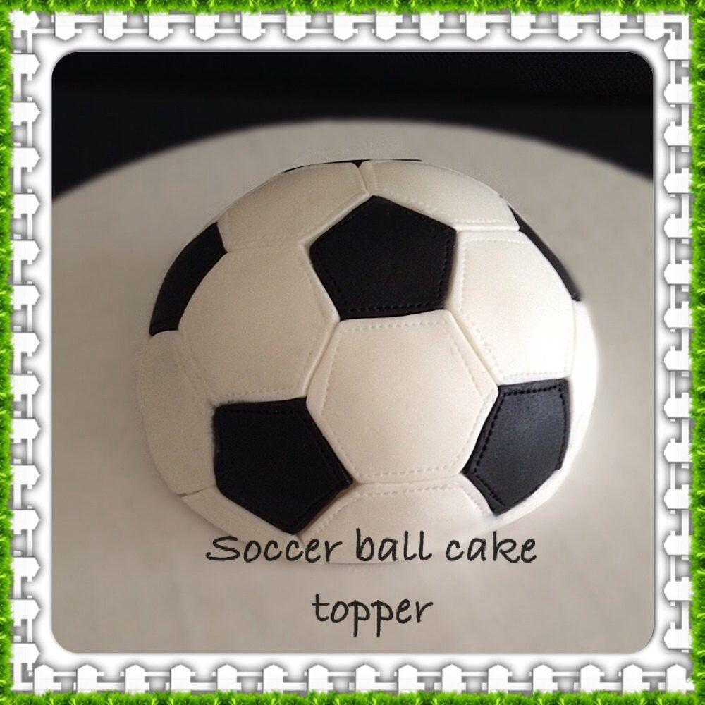 Soccer Ball Cake Topper Soccer Ball Cake Soccer Ball Soccer Birthday Parties