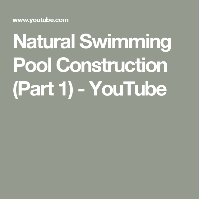 Natural Swimming Pool Construction (Part 1) - YouTube