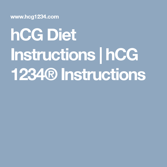 Hcg Diet Instructions Hcg 1234 Instructions Hcg Diet Instructions Hcg Diet Hcg