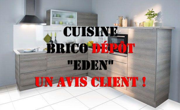 cuisine brico d p t eden un avis client brico d p t pinterest d p t. Black Bedroom Furniture Sets. Home Design Ideas