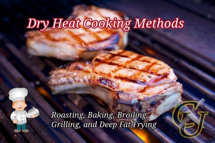 Dry Heat Cooking Methods Cooking Food Dry Heat