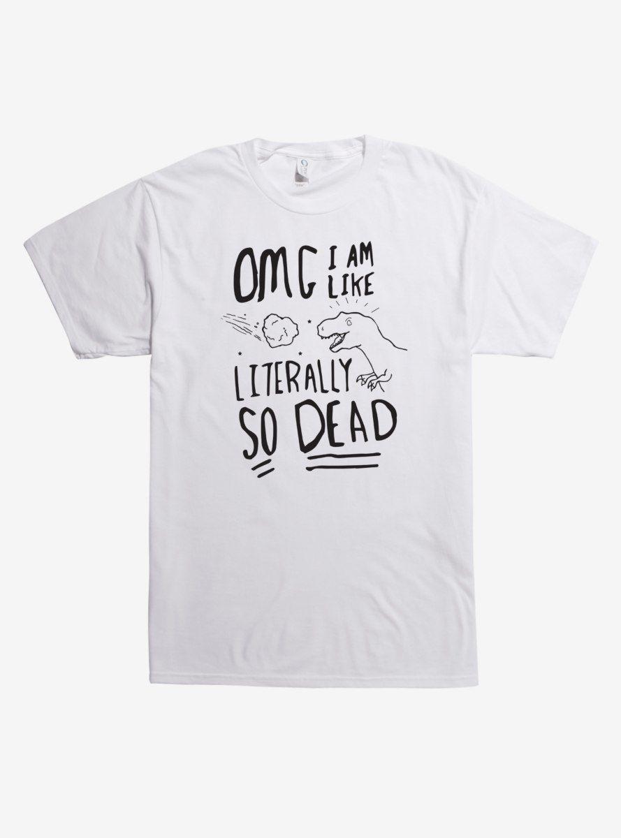 Literally So Dead Dinosaur T Shirt T Shirt Image Black White