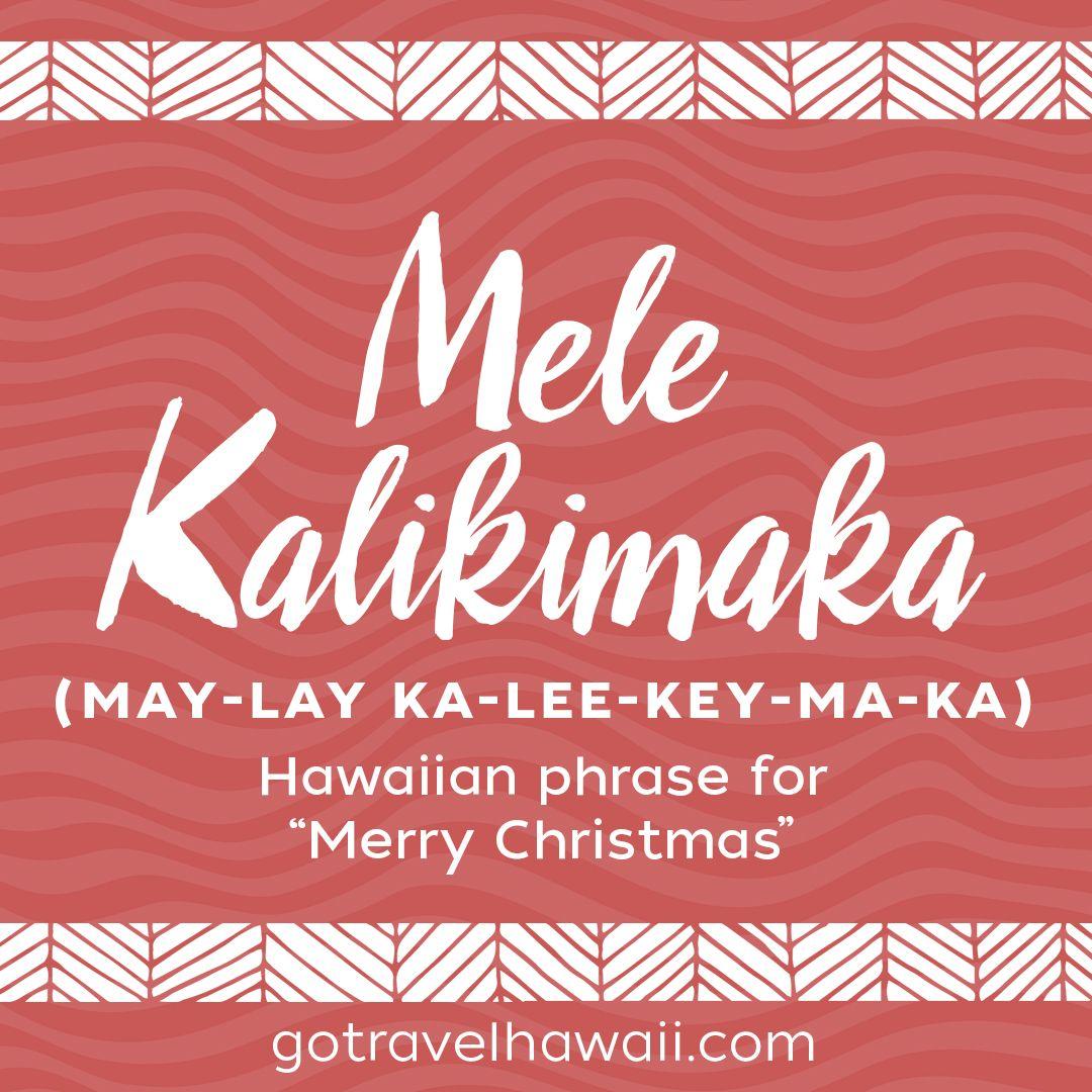 Mele Kalikimaka - Hawaiian Phrase - Merry Christmas   Hawaiian words ...