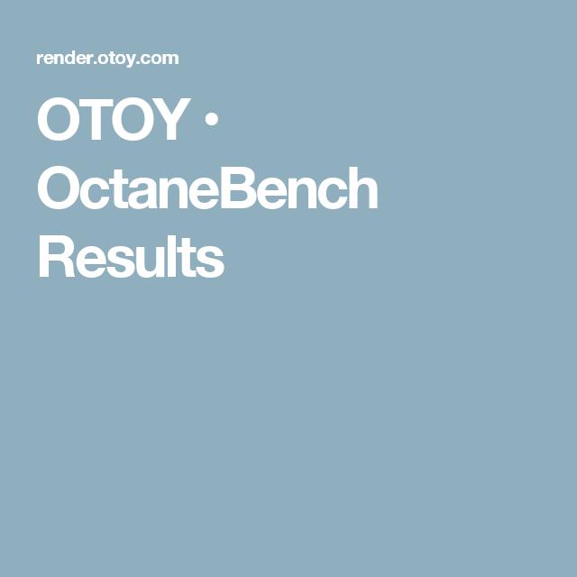 Otoy Octanebench Results