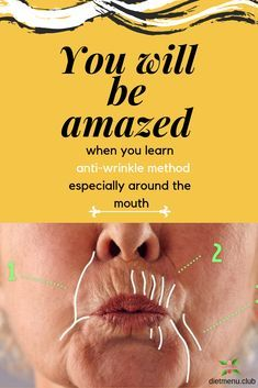 What causes lines around the mouth What is the best way to get rid of wrinkles around the mouth