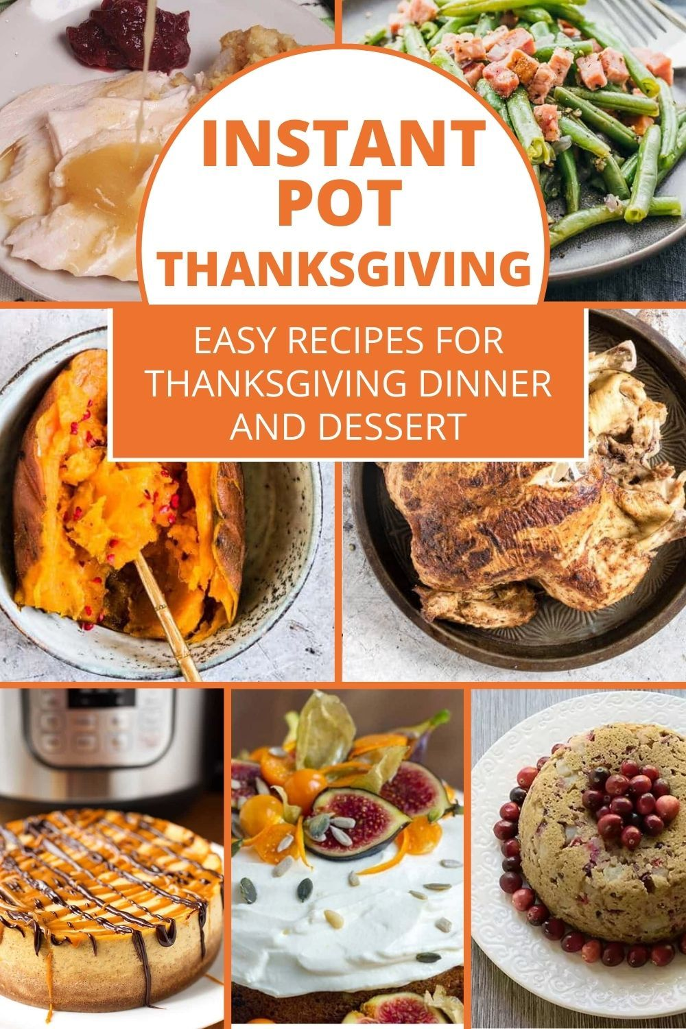 Easy Instant Pot Thanksgiving Recipes In 2020 Thanksgiving Recipes Thanksgiving Dinner Recipes Recipes