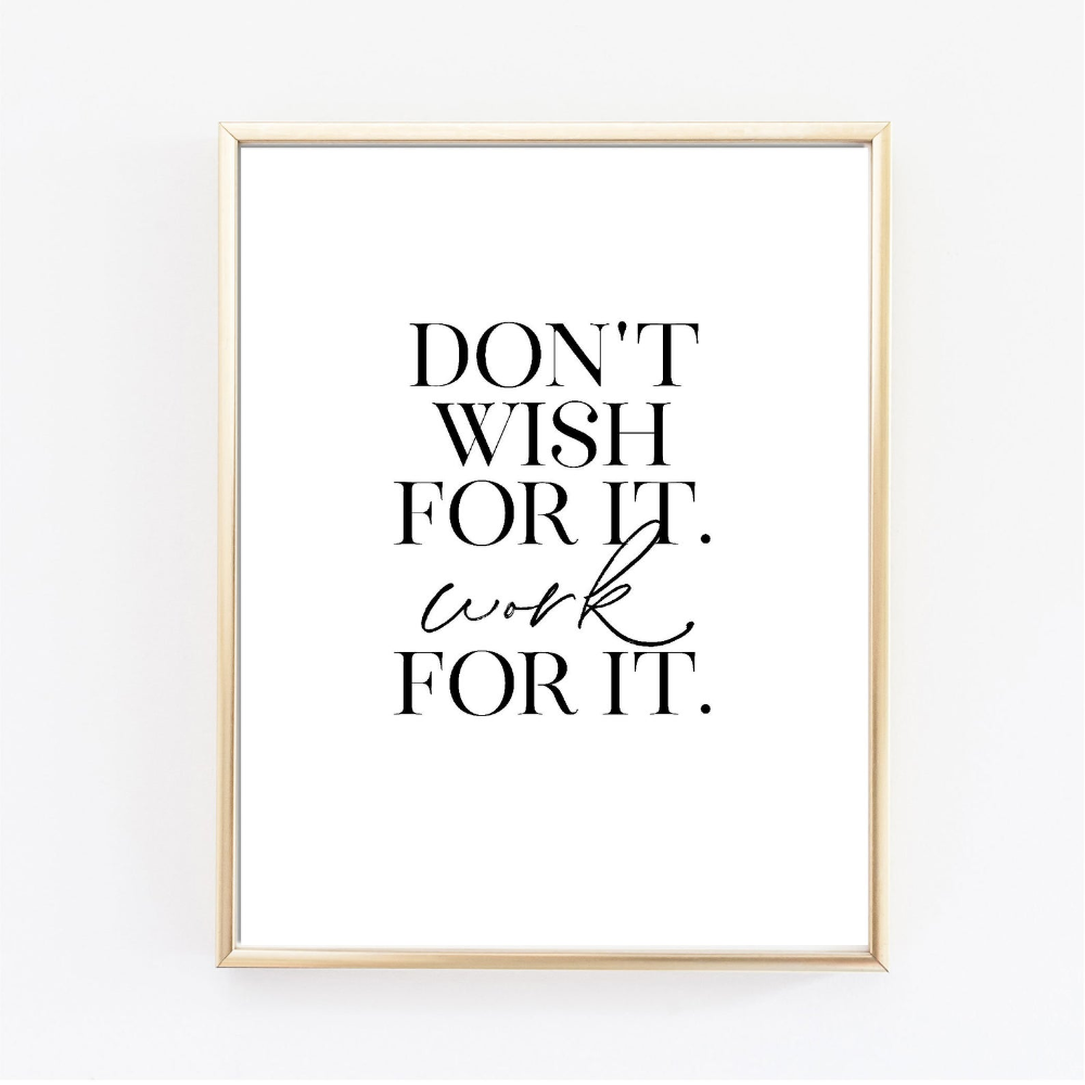 Don T Wish For It Work For It Printable Quote Etsy New Home Quotes Office Quotes Office Wall Art