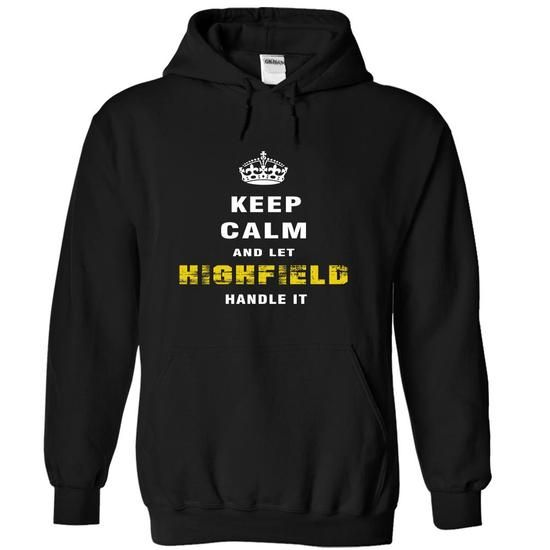Keep Calm and Let HIGHFIELD Handle It - #band shirt #workout shirt. Keep Calm and Let HIGHFIELD Handle It, kids tee,yellow sweater. LOWEST PRICE =>...