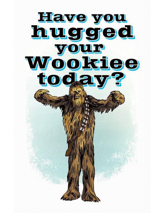 0207b44c24ebc HUGGED YOUR WOOKIEE Star Wars Chewbacca Art Print by RobOsborne on etsy.