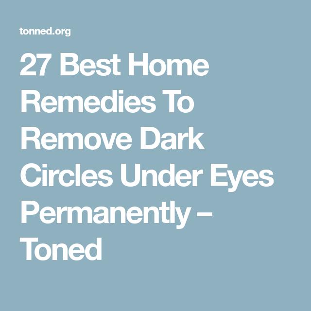 27 Best Home Remedies To Remove Dark Circles Under Eyes ...