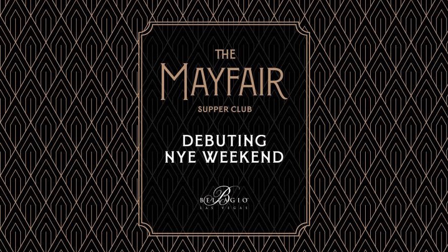 The Mayfair At Bellagio Premiering New Years Eve 2020
