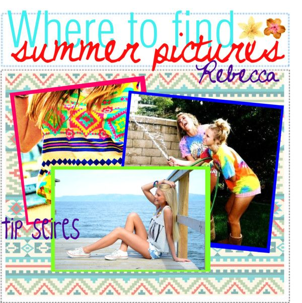 """""""TiP SEiRiES♥ SUMMER PICTURES;; WHERE TO FIND."""" by teenage-to-teenage-tips-xo ❤ liked on Polyvore"""