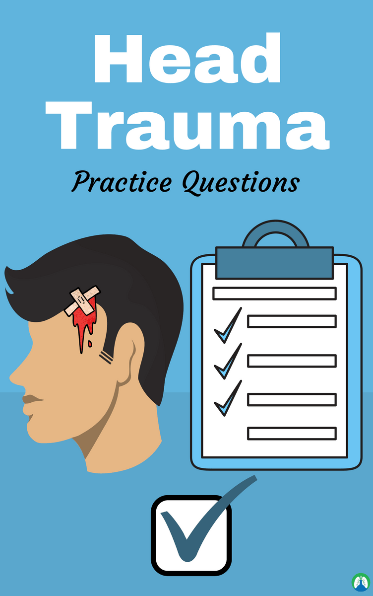 Head Trauma: Study Guide for Respiratory Therapy Students