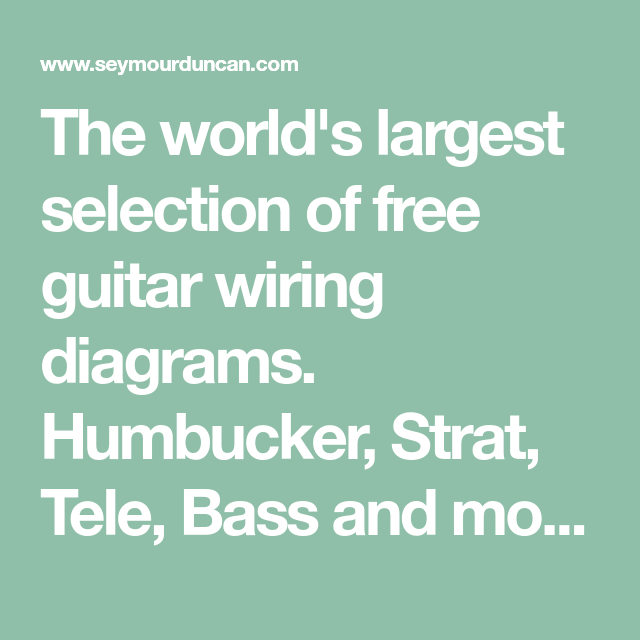 the world's largest selection of free guitar wiring diagrams  humbucker,  strat, tele,
